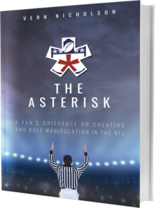 The Asterisk - A Fan's Grievance On Cheating And Rule Manipulation In The NFL